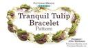 Beadweaving 876 Tranquil Tulip Bracelet Pattern