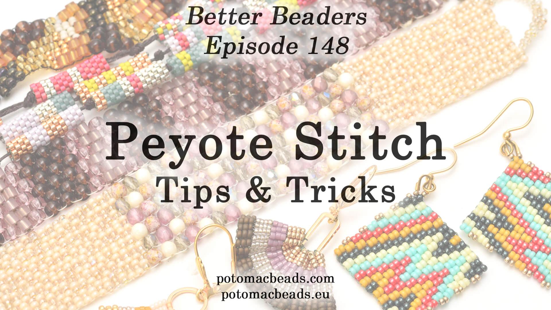 How to Bead / Better Beader Episodes / Better Beader Episode 148 - Basic Peyote Tips & Tricks