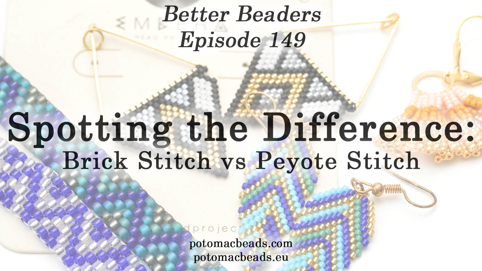How to Bead / Better Beader Episodes / Better Beader Episode 149 - Spotting the Difference Between Peyote and Brick Stitches