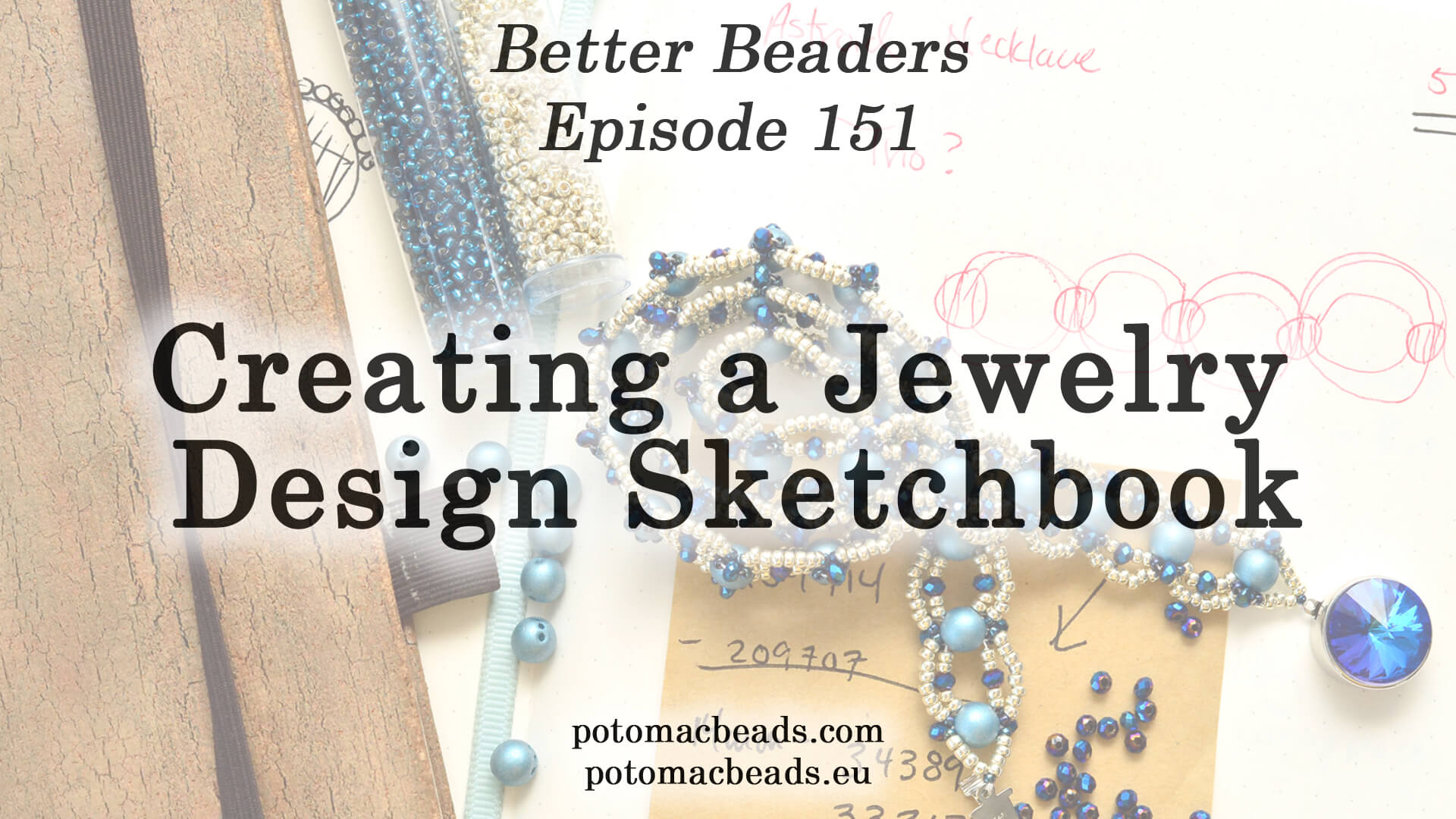 How to Bead Jewelry / Better Beader Episodes / Better Beader Episode 151 - Creating a Jewelry Design Sketchbook