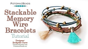 How to Bead / Free Video Tutorials / Stringing & Knotting Projects / Stackable Memory Wire Bracelets