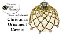 How to Bead Jewelry / Beading Tutorials & Jewel Making Videos / Holiday Themed Projects / Christmas Ornament Cover Tutorial