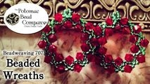 How to Bead Jewelry / Beading Tutorials & Jewel Making Videos / Holiday Themed Projects / Beaded Wreaths Tutorial