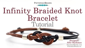 How to Bead / Free Video Tutorials / Stringing & Knotting Projects / Infinity Braided Knot Bracelet