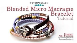 How to Bead / Free Video Tutorials / Stringing & Knotting Projects / Blended Micro Macrame Bracelet Tutorial