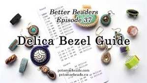 How to Bead / Better Beader Episodes / Better Beader Episode 037 - Delica Bezel Guide
