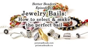 How to Bead Jewelry / Better Beader Episodes / Better Beader Episode 043 - Using & Making Jewelry Bails
