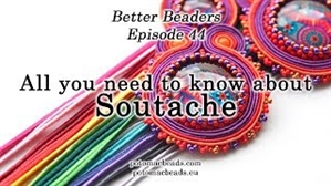 How to Bead Jewelry / Better Beader Episodes / Better Beader Episode 044 - All You Need to Know About Soutache