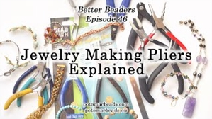 How to Bead Jewelry / Better Beader Episodes / Better Beader Episode 046 - Jewelry Making Pliers Explained
