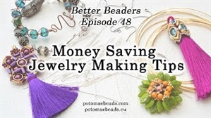 How to Bead Jewelry / Better Beader Episodes / Better Beader Episode 048 - Money Saving Jewelry-Making Tips