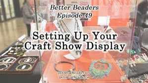 How to Bead / Better Beader Episodes / Better Beader Episode 049 - Setting Up Your Craft Show Display
