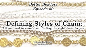 How to Bead Jewelry / Better Beader Episodes / Better Beader Episode 050 - Defining Styles of Chain