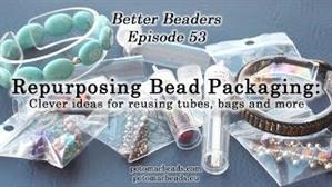 How to Bead Jewelry / Better Beader Episodes / Better Beader Episode 053 - Repurposing & Re-using Bead Packaging