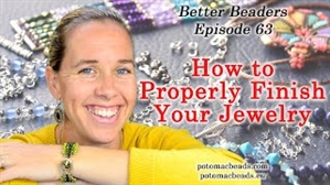How to Bead Jewelry / Better Beader Episodes / Better Beader Episode 063 - How to Professionally Finish Your Jewelry