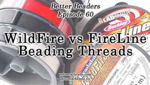How to Bead / Better Beader Episodes / Better Beader Episode 060 - Best Beadweaving Thread (Wildfire vs. Fireline)