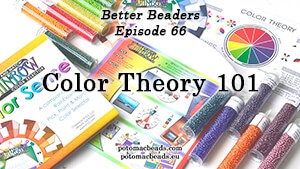 How to Bead / Better Beader Episodes / Better Beader Episode 066 - Color Theory 101