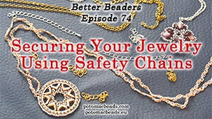 How to Bead Jewelry / Better Beader Episodes / Better Beader Episode 074 - Securing Jewelry with Safety Chains