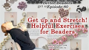 How to Bead Jewelry / Better Beader Episodes / Better Beader Episode 080 - Helpful Stretching Exercises for Beaders