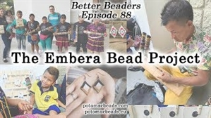 How to Bead Jewelry / Better Beader Episodes / Better Beader Episode 088 - Beads Changing Lives with Embera Bead Project