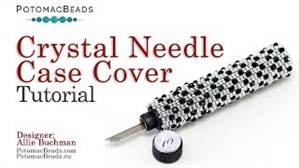 How to Bead Jewelry / Videos Sorted by Beads / Potomac Crystal Videos / Crystal Needle Case Cover Tutorial
