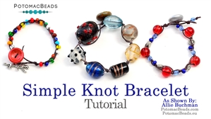 How to Bead / Free Video Tutorials / Stringing & Knotting Projects / Simple Knot Bracelet