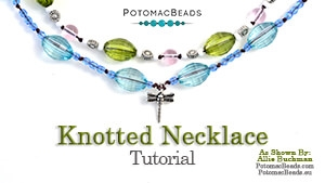 How to Bead / Free Video Tutorials / Stringing & Knotting Projects / Knotted Necklace