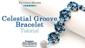 How to Bead / Videos Sorted by Beads / Potomac Crystal Videos / Celestial Groove Bracelet Tutorial