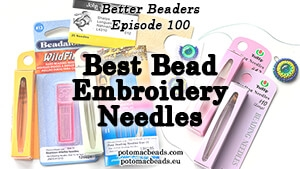 How to Bead Jewelry / Better Beader Episodes / Better Beader Episode 100 - Best Bead Embroidery Needles
