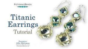 How to Bead Jewelry / Videos Sorted by Beads / Potomac Crystal Videos / Titanic Earrings Tutorial
