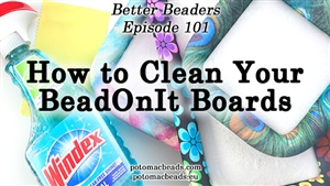 How to Bead / Better Beader Episodes / Better Beader Episode 101 - How to Clean Your BeadOnIt® Boards