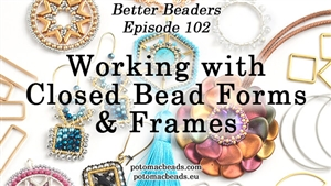 How to Bead Jewelry / Better Beader Episodes / Better Beader Episode 102 - Working with Bead Forms & Frames
