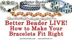 How to Bead Jewelry / Better Beader Episodes / Better Beader Episode 090 - How to Make Your Bracelets Fit Right / Correctly