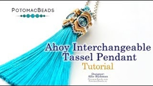 How to Bead Jewelry / Videos Sorted by Beads / Potomax Metal Bead Videos / Ahoy Interchangeable Tassel Pendant Tutorial