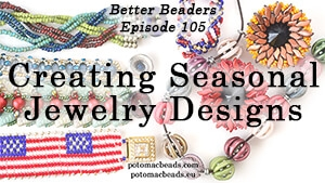 How to Bead Jewelry / Better Beader Episodes / Better Beader Episode 105 - Creating Seasonal Jewelry Designs