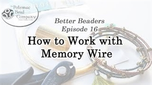 How to Bead Jewelry / Better Beader Episodes / Better Beader Episode 016 - How to Work with Memory Wire