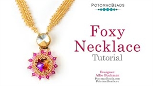 How to Bead / Videos Sorted by Beads / Potomax Metal Bead Videos / Foxy Necklace Tutorial