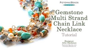 How to Bead / Videos Sorted by Beads / Potomac Crystal Videos / Gemstone Multi Strand Chain Link Necklace Tutorial
