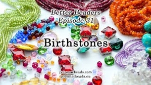 How to Bead Jewelry / Better Beader Episodes / Better Beader Episode 031 - Birthstones