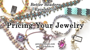 How to Bead Jewelry / Better Beader Episodes / Better Beader Episode 038 - Pricing Your Jewelry