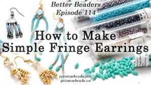 How to Bead / Better Beader Episodes / Better Beader Episode 114 - How to Make Simple Fringe Earrings