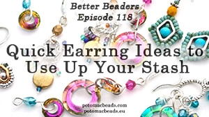 How to Bead Jewelry / Better Beader Episodes / Better Beader Episode 118 - Quick Earring Ideas to Use Up Your Stash