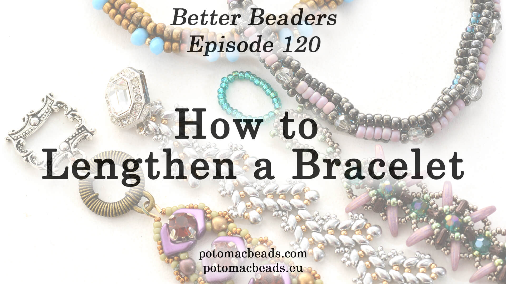 How to Bead Jewelry / Better Beader Episodes / Better Beader Episode 120 - How to Lengthen a Bracelet
