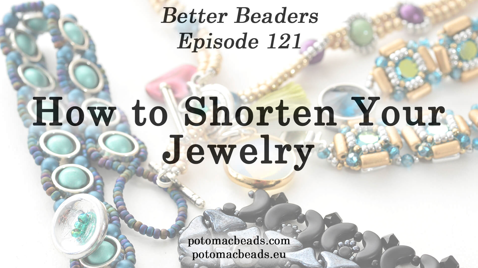 How to Bead Jewelry / Better Beader Episodes / Better Beader Episode 121 - How to Shorten Your Jewelry