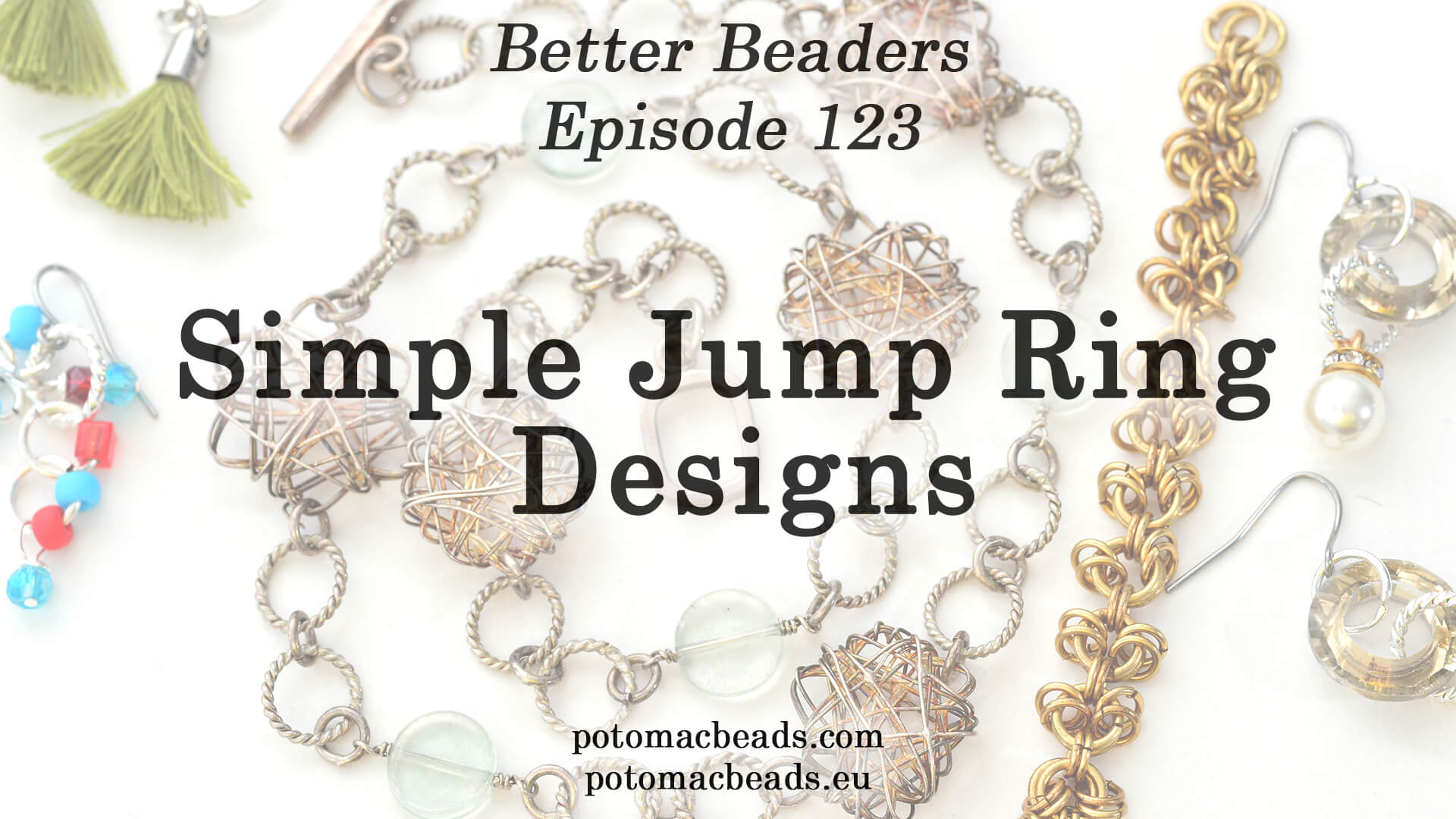How to Bead Jewelry / Better Beader Episodes / Better Beader Episode 123 - Simple Jump Ring Designs