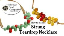How to Bead / Free Video Tutorials / Stringing & Knotting Projects / Strung Teardrop Necklace