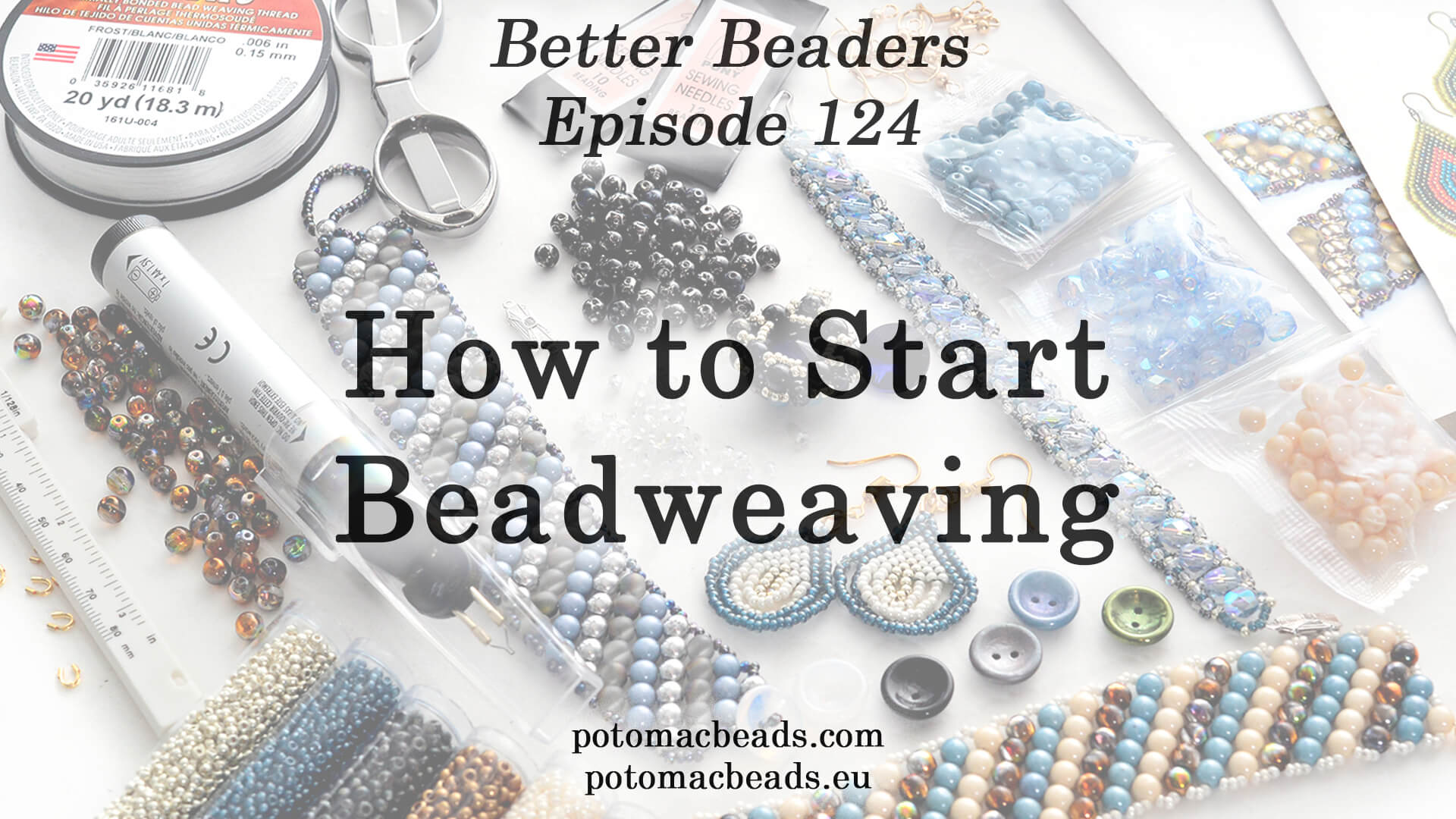 How to Bead Jewelry / Better Beader Episodes / Better Beader Episode 124 - How to Start Beadweaving