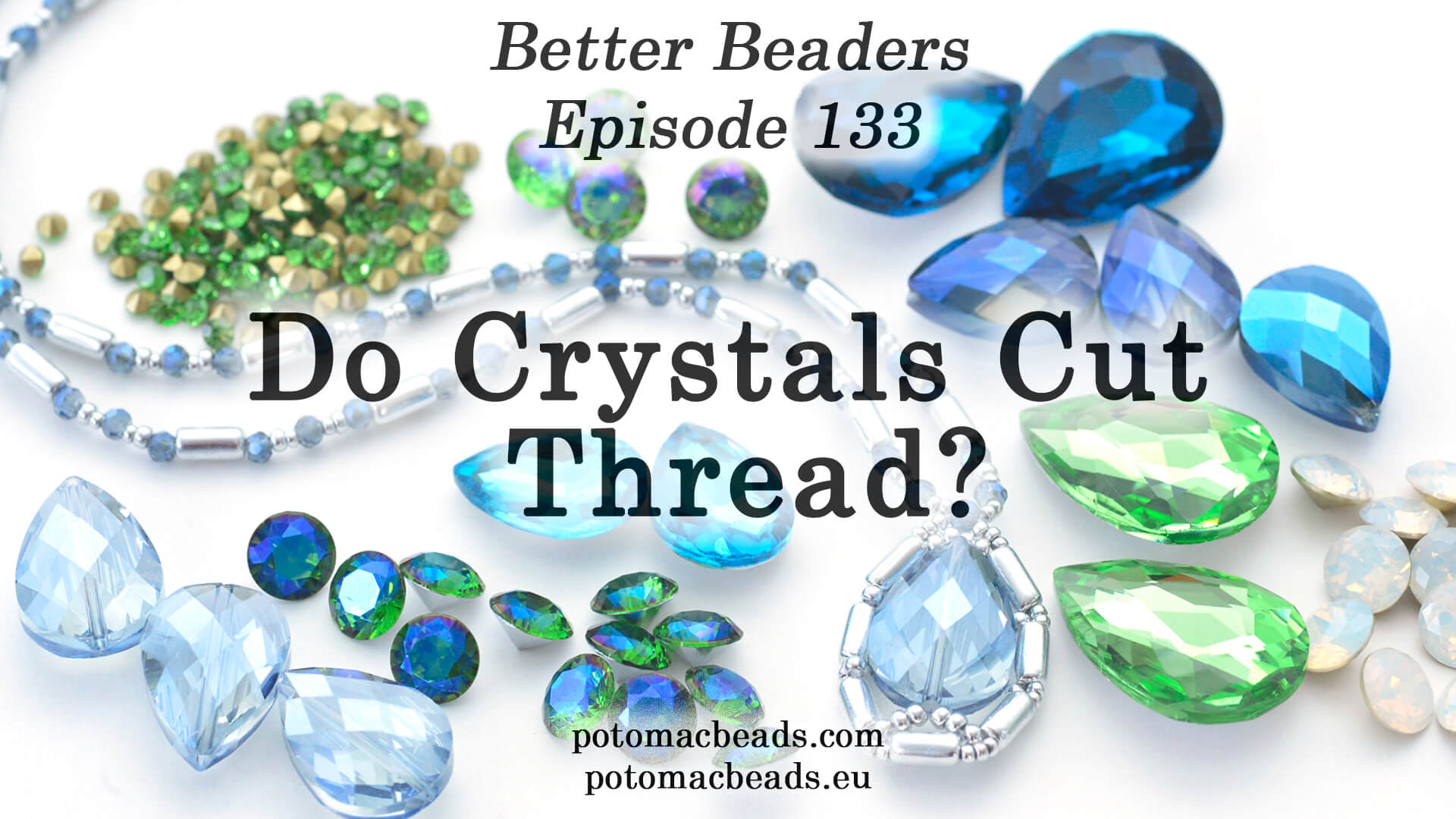 How to Bead Jewelry / Better Beader Episodes / Better Beader Episode 133 - Do Crystal Beads Cut Thread?