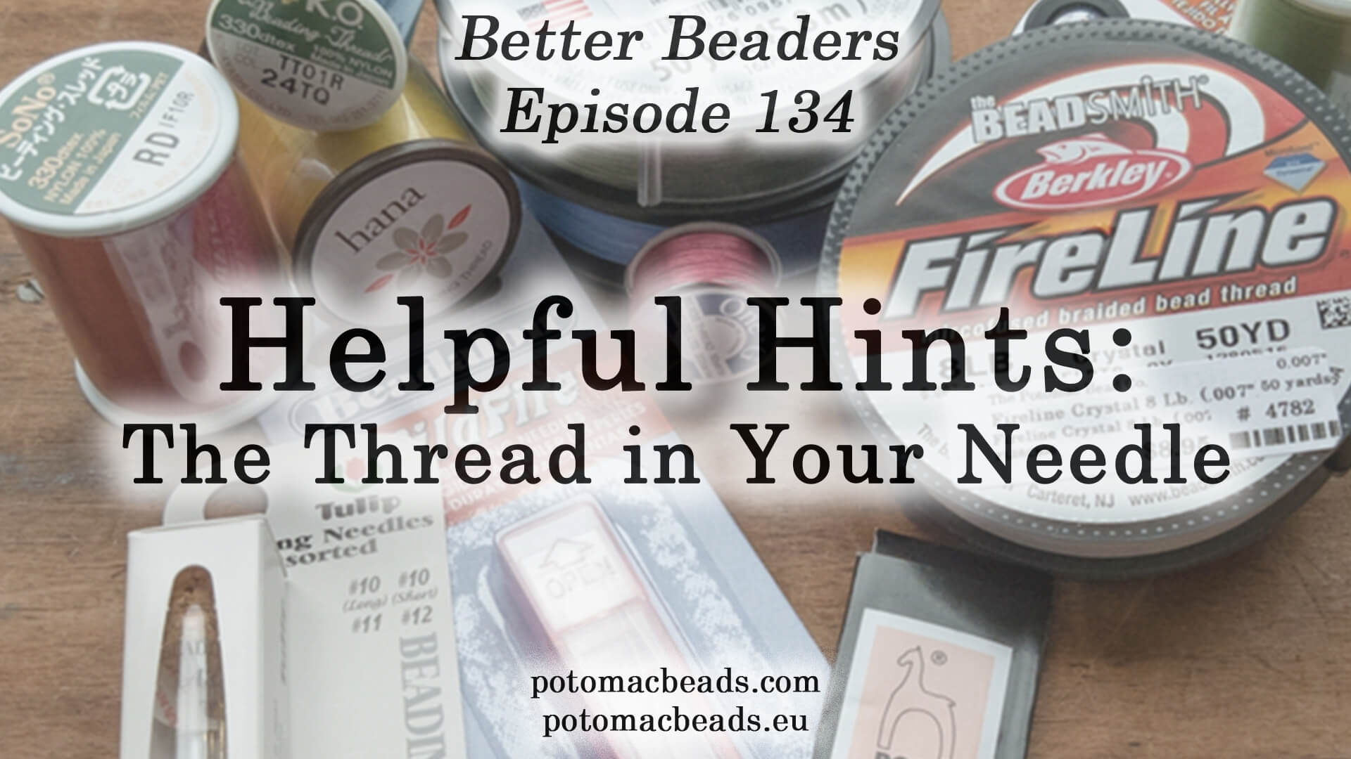 How to Bead / Better Beader Episodes / Better Beader Episode 134 - Make Your Thread Stronger & Last Longer