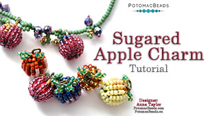 How to Bead / Free Video Tutorials / Beadweaving & Component Projects / Sugared Apple Charm Tutorial