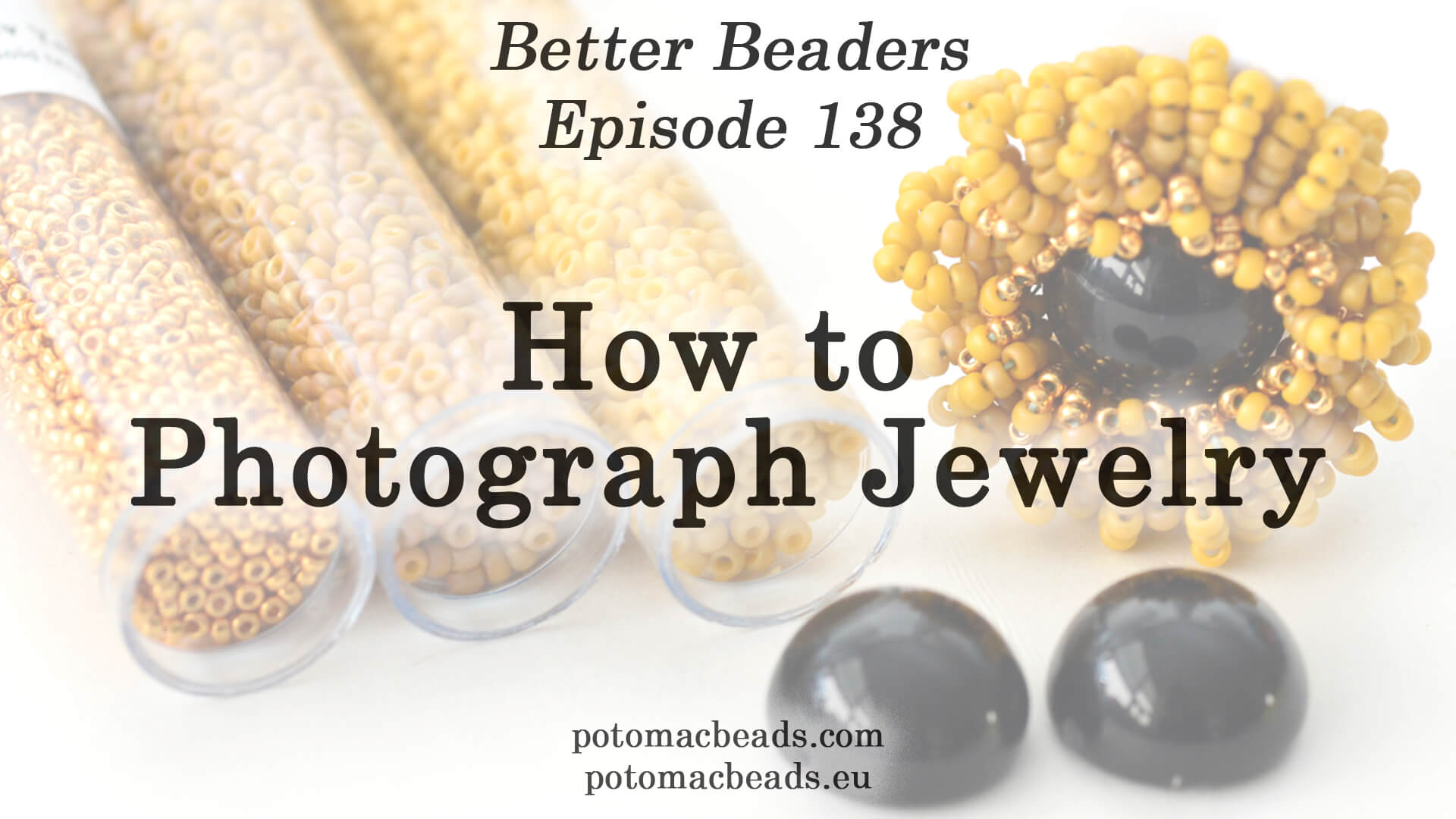 How to Bead / Better Beader Episodes / Better Beader Episode 138 - How to Photograph Jewelry Like a Professional